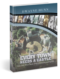 Every Town Needs A Castle, by Dwayne Hunn, about Michael Rubel and his lifelong obsession building Rubel Pharms and rubel Castle